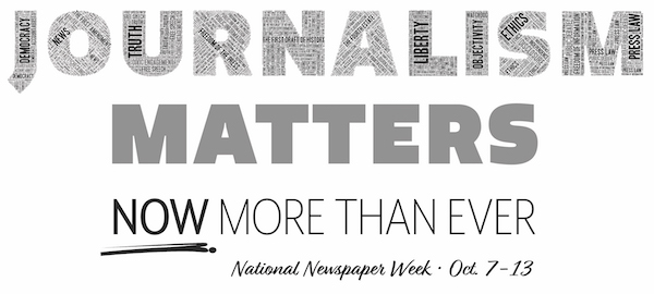 National Newspaper Week: Your journalism has never been more important